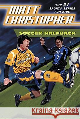 Soccer Halfback Matt Christopher 9780316139816 Little Brown and Company