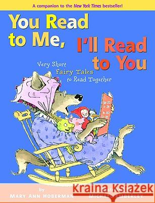 You Read to Me, I'll Read to You: Very Short Fairy Tales to Read Together Mary Ann Hoberman Michael Emberley 9780316146111