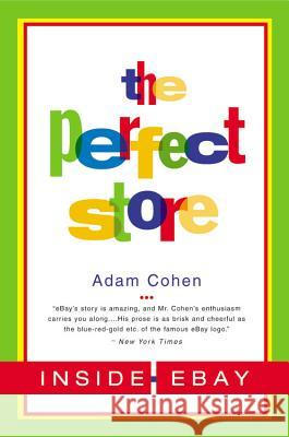 The Perfect Store: Inside Ebay Adam Cohen 9780316164931