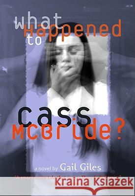 What Happened to Cass McBride? Gail Giles 9780316166393