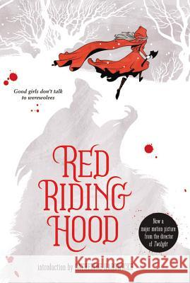 Red Riding Hood Sarah Blakley-Cartwright Catherine Hardwicke 9780316176040