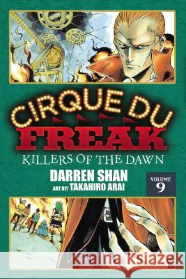 Cirque Du Freak: The Manga, Vol. 9: Killers of the Dawn Darren Shan Takahiro Arai 9780316176064