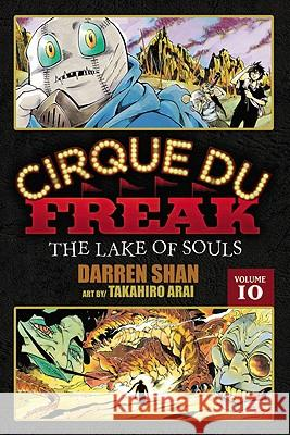 Cirque Du Freak: Vol. 10: The Lake of Souls Darren Shan Takahiro Arai 9780316176071