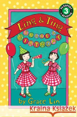 Ling & Ting Share a Birthday Grace Lin 9780316184045