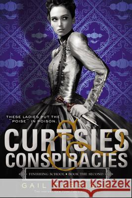 Curtsies & Conspiracies Gail Carriger 9780316190206