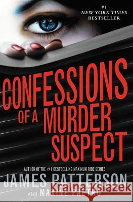 Confessions of a Murder Suspect (#1 New York Times Bestseller) James Patterson Maxine Paetro 9780316224185