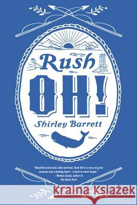 Rush Oh! Shirley Barrett 9780316261531