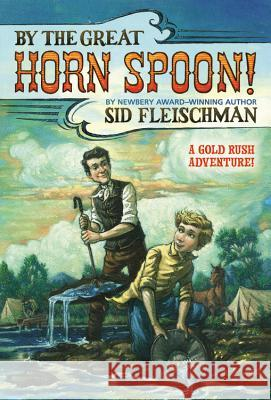 By the Great Horn Spoon Sid Fleischman Eric Vo Eric Vo 9780316286121 Little Brown and Company