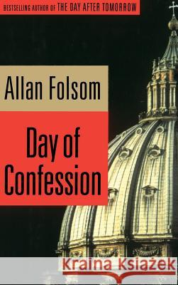 Day of Confession Allan Folsom 9780316287555 Little Brown and Company