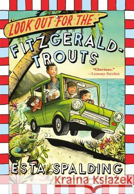 Look Out for the Fitzgerald-Trouts Esta Spalding Sydney Smith 9780316298575