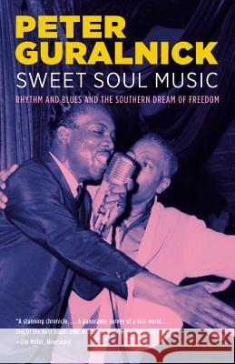 Sweet Soul Music: Rhythm and Blues and the Southern Dream of Freedom Peter Guralnick Peter Gurainick B.L. Ed. Bauer 9780316332736