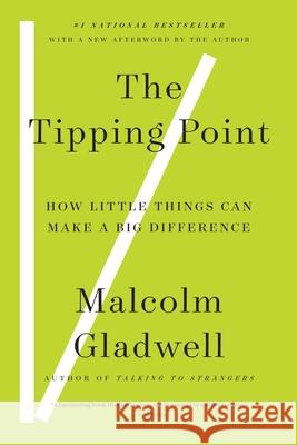 The Tipping Point: How Little Things Can Make a Big Difference Malcolm Gladwell 9780316346627 Back Bay Books