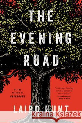 The Evening Road Laird Hunt 9780316391313