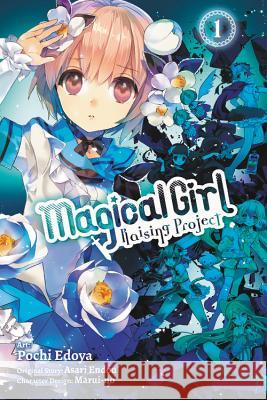 Magical Girl Raising Project, Vol. 1 (Manga) Asari Endou Pochi Edoya 9780316414180