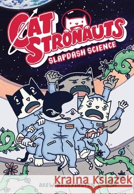 Catstronauts: Slapdash Science Drew Brockington 9780316451260