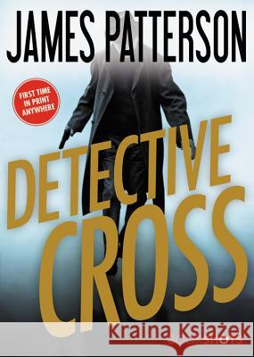 Detective Cross James Patterson 9780316469760