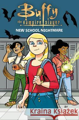 Buffy the Vampire Slayer: New School Nightmare Carolyn Nowak 9780316480239