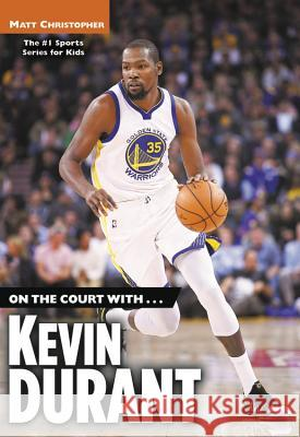 On the Court With...Kevin Durant Matt Christopher 9780316486712