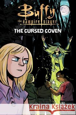 Buffy the Vampire Slayer: The Cursed Coven Carolyn Nowak 9780316487566