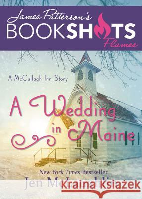 A Wedding in Maine: A McCullagh Inn Story Jen McLaughlin James Patterson 9780316501170