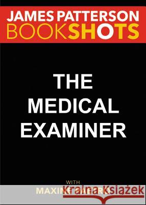 The Medical Examiner James Patterson Maxine Paetro 9780316504829