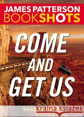 Come and Get Us James Patterson Shan Serafin 9780316505161