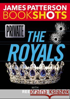 Private: The Royals James Patterson Rees Jones 9780316505192