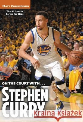 On the Court With...Stephen Curry Matt Christopher 9780316509589