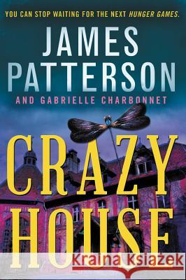 Crazy House James Patterson Gabrielle Charbonnet 9780316514996