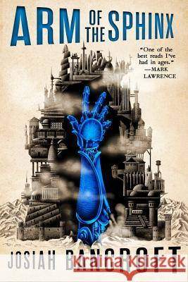 Arm of the Sphinx Josiah Bancroft 9780316517959