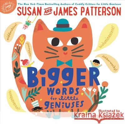 Bigger Words for Little Geniuses Susan Patterson James Patterson Hsinping Pan 9780316534451