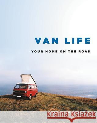 Van Life: Your Home on the Road Foster Huntington 9780316556446