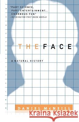 The Face: A Natural History Daniel McNeill Dan McNeill 9780316588126
