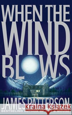 When the Wind Blows James Patterson 9780316693325