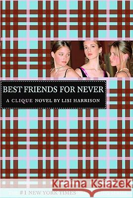 Best Friends for Never Lisi Harrison 9780316701310