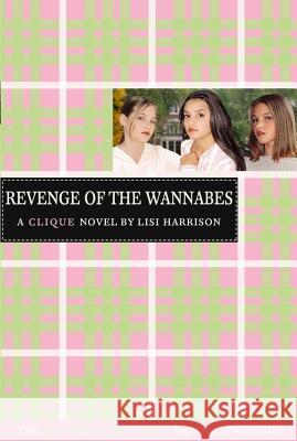 The Clique #3: The Revenge of the Wannabes Lisi Harrison 9780316701334
