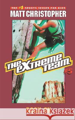 The Extreme Team #5: Rock on Matt Christopher Stephanie True Peters Michael Koelsch 9780316762656