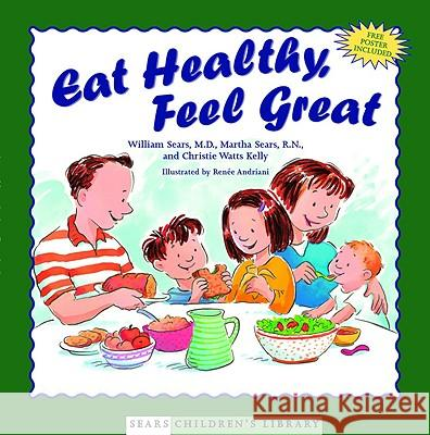 Eat Healthy, Feel Great William Sears Renee W. Andriani Martha Sears 9780316787086 Little Brown and Company