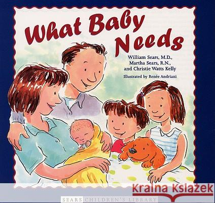 What Baby Needs William Sears Renee W. Andriani Martha Sears 9780316788281 Little Brown and Company