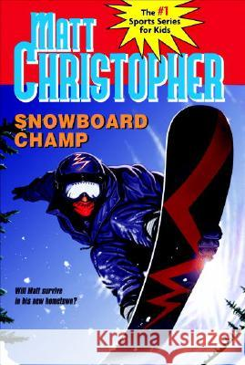 Snowboard Champ Matt Christopher Paul Mantell 9780316796439