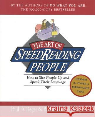 The Art of Speed Reading People: Harness the Power of Personality Type and Create.. Paul D. Tieger Barbara Barron-Tieger Marly A. Swick 9780316845182