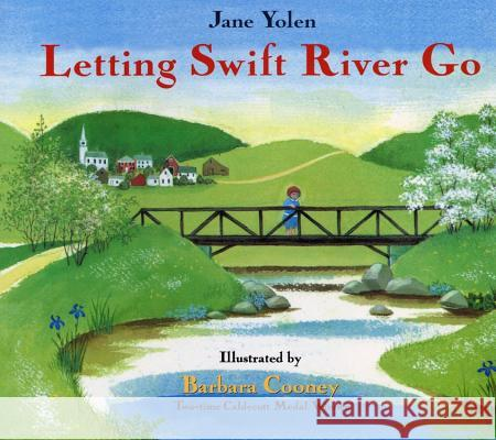 Letting Swift River Go Jane Yolen Barbara Cooney 9780316968607 Little Brown and Company