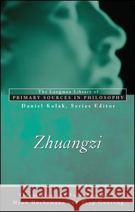 Zhuangzi (Longman Library of Primary Sources in Philosophy) Hyun Hochsmann Yang Guorong Daniel Kolak 9780321273567