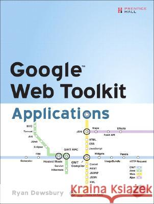 Google Web Toolkit Applications Ryan Dewsbury 9780321501967