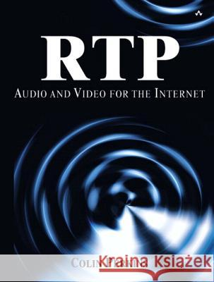 Rtp: Audio and Video for the Internet (Paperback): Audio and Video for the Internet Perkins, Colin 9780321833624