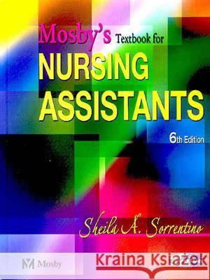 Mosby's Textbook for Nursing Assistants - Hard Cover Version Sheila Sorrentino Sheila A. Sorrentino 9780323025799