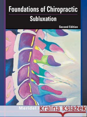 Foundations of Chiropractic: Subluxation Meridel I. Gatterman Meridel Gatterman 9780323026482