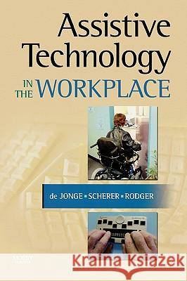 Assistive Technology in the Workplace Desleigh D Marcia Scherer Sylvia Rodger 9780323041300