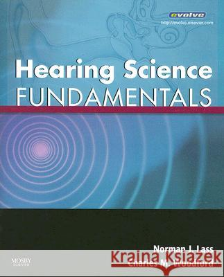 Hearing Science Fundamentals Norman J. Lass Charles M. Woodford 9780323043427