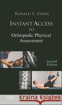 Instant Access to Orthopedic Physical Assessment Ronald C. Evans 9780323045339